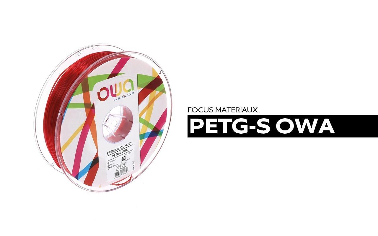 Focus Matériaux : PETG-S OWA
